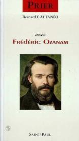 Prier Avec Frederic Ozanam - Couverture - Format classique