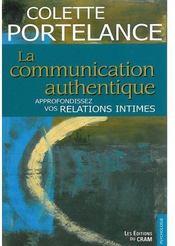 La communication authentique ; approfondissez vos relations intimes - Couverture - Format classique