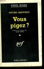 Vous Pigez ? ( Don'T Get Me Wrong ). Collection : Serie Noire N° 7 - Couverture - Format classique