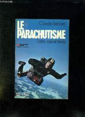 La Parachutisme Entre Ciel Et Terre. - Couverture - Format classique