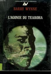 L'Agonie Du Tearoha. Collection : L'Aventure Vecue. - Couverture - Format classique