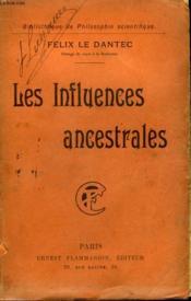 Les Influences Ancestrales. Collection : Bibliotheque De Philosophie Scientifique. - Couverture - Format classique