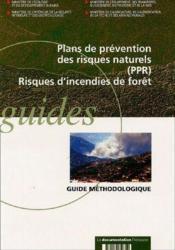 Plans de prevention des risques naturels ; risques d'incendie de foret - Couverture - Format classique