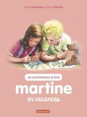 Je commence à lire avec Martine T.45 ; Martine en vacances - Couverture - Format classique
