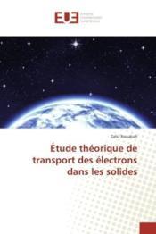 Etude theorique de transport des electrons dans les solides - Couverture - Format classique