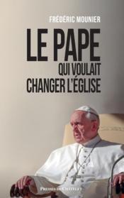 Le pape qui voulait changer l'Eglise - Couverture - Format classique