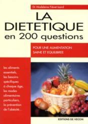 La Dietetique En 200 Questions ; Pour Une Alimentation Saine Et Equilibree - Couverture - Format classique