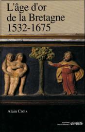 L'âge d'or de la bretagne, 1532-1675 - Couverture - Format classique
