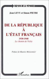 De La Republique A L'Etat Francais ; 1930-1940, Le Chemin De Vichy - Couverture - Format classique