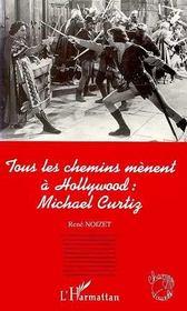 Tous Les Chemins Menent A Hollywood : Michael Curtiz - Intérieur - Format classique