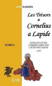 Les Tresors De Cornelius A Lapide ; Extraits De Ses Commentaires Sur L'Ecriture Sainte - Couverture - Format classique