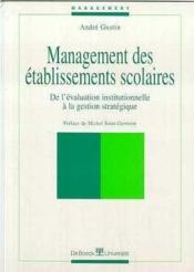 Management des établissements scolaires ; de l'évaluation institutionnelle à la gestion stratégique - Couverture - Format classique
