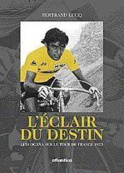 Leclair Du Destin Luis Ocana Sur Le Tour De France 1973 - Couverture - Format classique