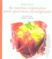Petit Livre De Recettes Regressives Pour Les Grands Qui Ont Garde Une Âme D'Enfant - Couverture - Format classique