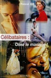 Celibataires : Osez Le Mariage - Couverture - Format classique
