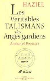 Les véritables talismans des anges gardiens ; amour et pouvoirs - Intérieur - Format classique