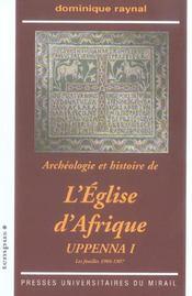 Archeologie Et Histoire De L'Eglise D Afrique. Uppenna I. Les Fouilles 1904-1907 - Intérieur - Format classique