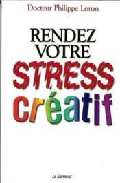 Rendez votre stress creatif - Couverture - Format classique