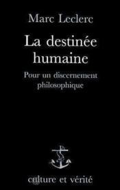 Destinee Humaine Pour Un Discernement Philosophique - Couverture - Format classique