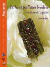 Perles et paillettes brodées ; créations à l'aiguille - Couverture - Format classique