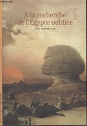 Collection Decouvertes Gallimard N° 1. A La Recherche De Legypte Oubliee. - Couverture - Format classique