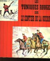 Les Tuniques Rouges Sur Le Sentier De La Guerre - Couverture - Format classique