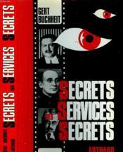Secret Des Services Secrets - Missions - Methodes - Experiences - Couverture - Format classique