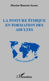 La posture éthique en formation des adultes - Couverture - Format classique