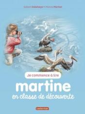 Je commence à lire avec Martine ; Martine en classe de découverte - Couverture - Format classique