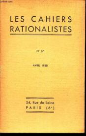 LES CAHIERS RATIONALISTES - N°67 - avril 1938 / Une conference de M Paul Langevin sur la relativité / conference du 21 fevrier 1938 : M Marcel Granet, La civilisation chinoise / etc... - Couverture - Format classique