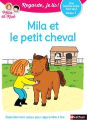 Regarde, je lis ! T.21 ; une histoire à lire tout seul : Mila et le petit cheval ; niveau 1 (édition 2020) - Couverture - Format classique