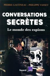 Conversations secrètes ; le monde des espions - Couverture - Format classique
