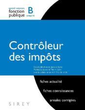 Concours de la fonction publique ; contrôleur des impôts ; catégorie B (2e édition) - Couverture - Format classique