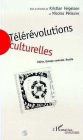 Telerevolutions Culturelles ; Chine, Europe Centrale, Russie - Intérieur - Format classique