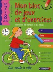 Mon bloc de jeux et exercices, 7-8 ans ; CE1, 2e primaire ; exercices de francais et de calcul - Couverture - Format classique