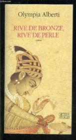 Rive de bronze rive de perle - Couverture - Format classique