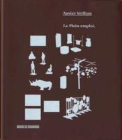 Xavier Veilhan ; le plein emploi - Couverture - Format classique