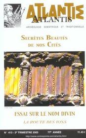 Revue Atlantis N.413 ; Secrètes Beautés De Nos Cités ; Essai Sur Le Nom Divin ; Les Route De Ions - Intérieur - Format classique