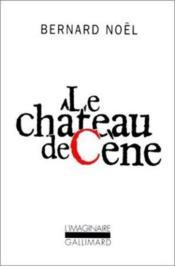 Le château de Cène ; le château de Hors ; l'outrage aux mots - Couverture - Format classique