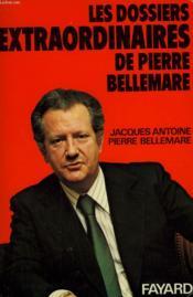 Les Dossiers Extraordinaires De Pierre Bellemare. - Couverture - Format classique