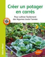 Créer un potager en carrés ; pour cultiver facilement des légumes toute l'année - Couverture - Format classique