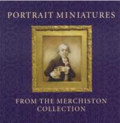 Portrait miniatures from the merchiston collection - Couverture - Format classique