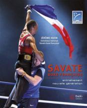 Savate boxe française ; entraînement nouvelle génération - Couverture - Format classique