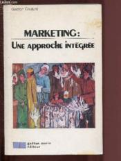 Marketing: Une Approche Integree - Couverture - Format classique