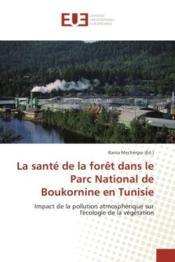 La sante de la foret dans le parc national de boukornine en tunisie - impact de la pollution atmosph - Couverture - Format classique