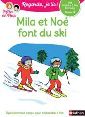 Regarde, je lis ! T.22 ; une histoire à lire tout seul : Mila et Noé font du ski ; niveau 3 - Couverture - Format classique