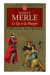 Fortune de France t.10 ; le lys et la pourpre - Couverture - Format classique