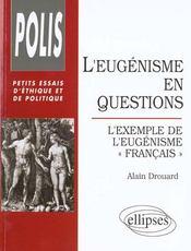 L'eugenisme en questions l'exemple de l'eugenisme francais petits essais d'ethique et de politique - Intérieur - Format classique