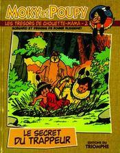 Moky Et Poupy T.2 ; Le Secret Du Trappeur - Couverture - Format classique