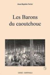 Les barons du caoutchouc - Couverture - Format classique